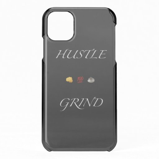 Hustle Grind iPhone 11 Case