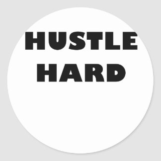 Hustle Hard Classic Round Sticker