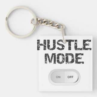 Hustle Mode On Double-Sided Square Acrylic Keychain