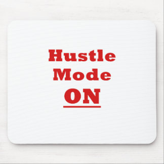 Hustle Mode On Mouse Pad