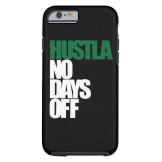 Hustle No Days Off Tough iPhone 6 Case