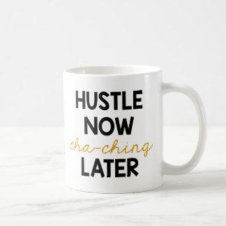 Hustle Now, Cha-Ching Later! Coffee Mug
