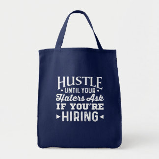 Hustle Until Your Haters Ask If Youre Hiring Tote Bag