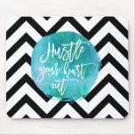 Hustle Your Heart Out | Aqua Watercolor Mouse Pad