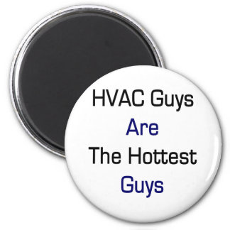 HVAC Guys Are The Hottest Guys Magnets