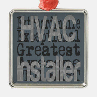 HVAC Installer Extraordinaire Metal Ornament