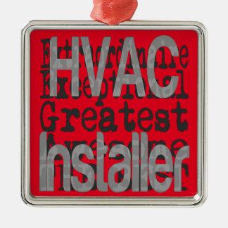 HVAC Installer Extraordinaire Metal Ornament