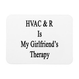 HVAC R Is My Girlfriend's Therapy Rectangular Photo Magnet