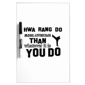 Hwa Rang Do is awesome Dry-Erase Board