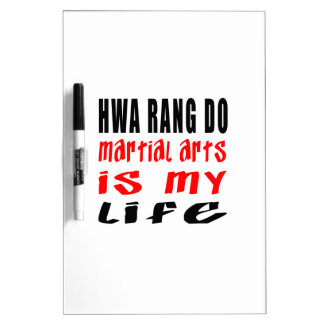 Hwa Rang Do is my life Dry-Erase Board