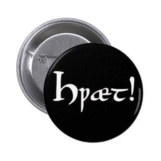 ¡Hwæt! Botón inglés viejo de Beowulf Pin Redondo De 2 Pulgadas