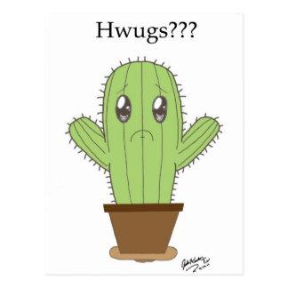 """""""Hwugs???"""" Cactus Post Card"""