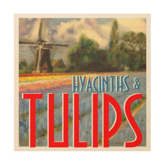 Hyacinths and Tulips Windmill Wood Canvases