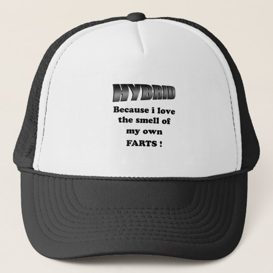 hybrid - i love the smell of my own farts trucker hat