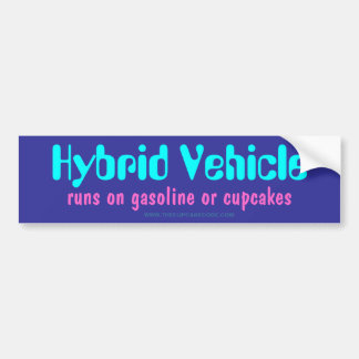 Hybrid Vehicle: runs on gasoline or cupcakes Bumper Sticker