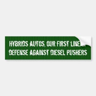Hybrids autos, our defense against diesel pushers bumper sticker