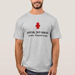 hydrant2, OFFICIAL DOG WALKER, caution: frequen... T-Shirt