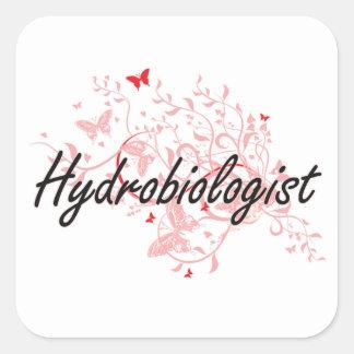 Hydrobiologist Artistic Job Design with Butterflie Square Sticker