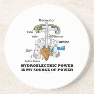 Hydroelectric Power Is My Source Of Power Drink Coasters