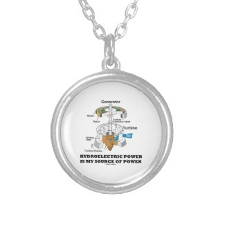 Hydroelectric Power Is My Source Of Power Custom Necklace