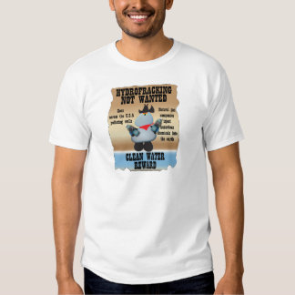 Hydrofracking Not Wanted Tee Shirt