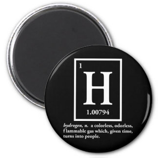 hydrogen - a gas which turns into people 2 inch round magnet