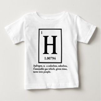 hydrogen - a gas which turns into people baby T-Shirt