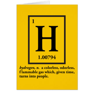 hydrogen - a gas which turns into people greeting card