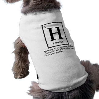 hydrogen - a gas which turns into people pet t-shirt