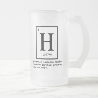 hydrogen - a gas which turns into people frosted glass beer mug