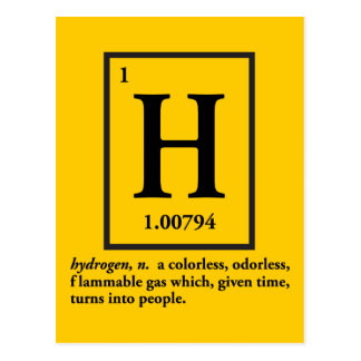 hydrogen - a gas which turns into people postcard