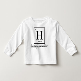 hydrogen - a gas which turns into people toddler t-shirt