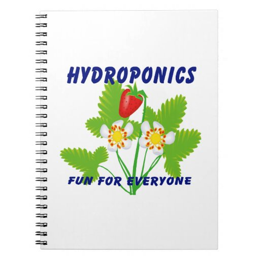 Hydroponics Fun For Everyone Strawberries Note Book