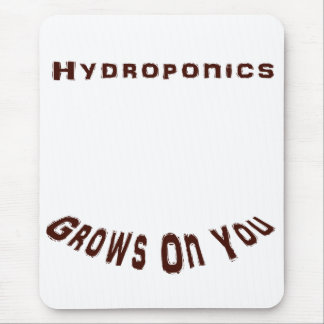 Hydroponics Grows On You Mouse Pad
