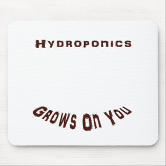 Hydroponics Grows On You Mousepad