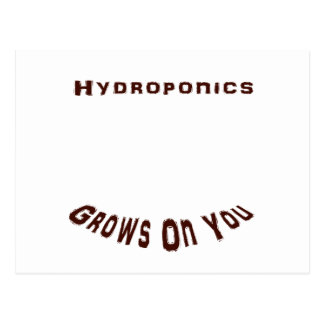 Hydroponics Grows On You Postcard