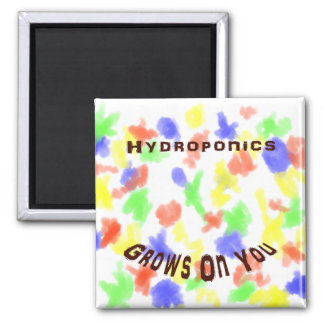 Hydroponics Grows On You Refrigerator Magnets