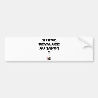 HYENA DEVALUATED IN JAPAN? - Word games Bumper Sticker