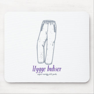 Hygge bukser: Celebrate old comfy pants! Mouse Pad