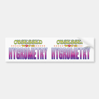 Hygrometry 2 Obsessed Bumper Sticker
