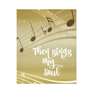 Hymn: Then Sings My Soul Quote Canvas Print