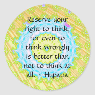 Hypatia Quote about freedom of thought Classic Round Sticker