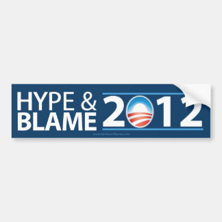 Hype & Blame 2012 - Anti Barack Obama Bumper Sticker