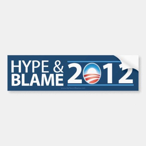 Hype & Blame 2012 - Anti Barack Obama Car Bumper Sticker