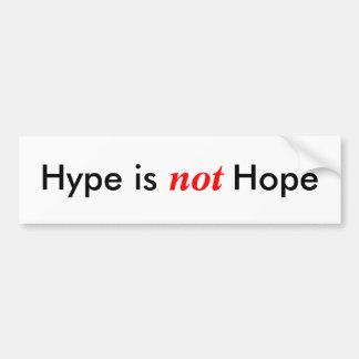 Hype is not hope bumper sticker