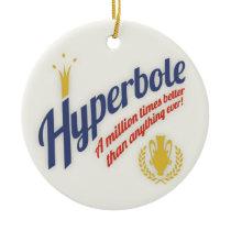 Hyperbole Ceramic Ornament