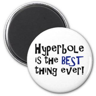 Hyperbole is the best thing ever! fridge magnet
