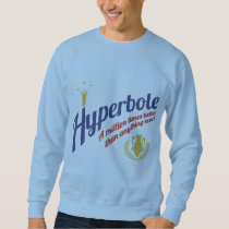 Hyperbole Sweatshirt
