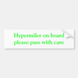 Hypermiler on boardplease pass with care bumper sticker