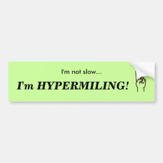 HYPERMILING Bumper Sticker